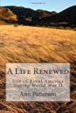 A Life Renewed: Life in Rural America During World War II  Amazon.Com Rank: # 7,079,587  Click here to learn more or buy it now!