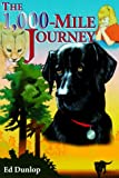 The 1,000-Mile Journey: The Story of a Brave Labrador, an Incredible Journey and a Little Girl's Fai