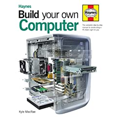 Build Your Own Computer: The Step-by-step Guide