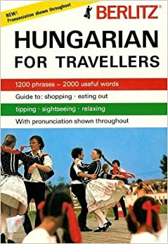 Hungarian for Travellers (English and Hungarian Edition)