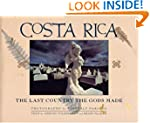 Costa Rica: The Last Country The Gods...