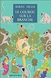 Le gourou sur la branche (French Edition) (2702130127) by Kiran Desai