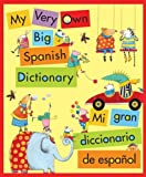 My Very Own Big Spanish Dictionary/ Mi gran diccionario de espanol: English/Spanish, Ingles/Espanol
