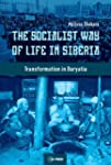 The Socialist Way of Life in Siberia:...