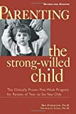 img - for Parenting the Strong-Willed Child: The Clinically Proven Five-Week Program for Parents of Two- to Six-Year-Olds [Revised and Updated Edition] book / textbook / text book