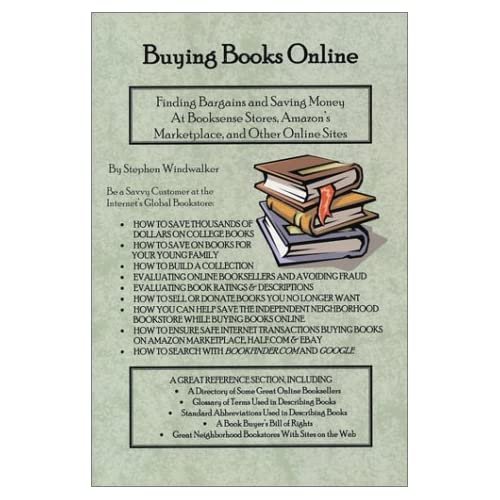 Buying Books Online: Finding Bargains and Saving Money at Booksense Stores, Amazon's Marketplace, and Other Online Sites