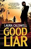 The Good Liar (0778325016) by Caldwell, Laura