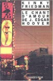 echange, troc Kinky Friedman - Le Chant d'amour de J. Edgar Hoover