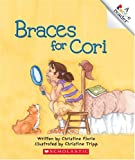 img - for Braces for Cori (Rookie Readers: Level C) book / textbook / text book