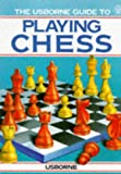 img - for The Usborne Guide to Playing Chess book / textbook / text book
