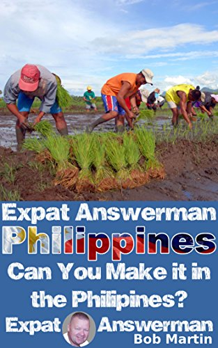 Bob Martin - Can You Make it in the Philippines? (Expat Answerman: Philippines Book 8) (English Edition)