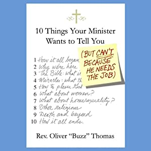 Ten Things Your Minister Wants to Tell You (But Can't, Because He Needs the Job) Audiobook