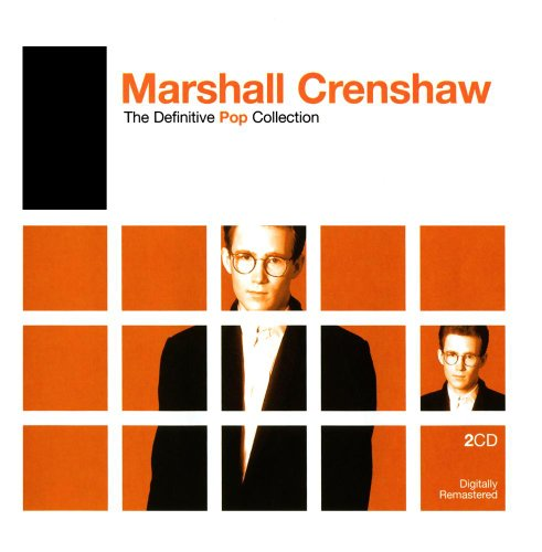 Definitive Pop: Marshall Crenshaw
