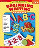 Scholastic Success With Beginning Writing: Grades Pre K-K (Scholastic Success)