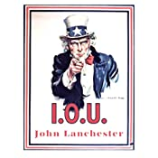 I.O.U.: Why Everyone Owes Everyone and No One Can Pay | [John Lanchester]