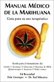 img - for Manual Medico de la Marihuana: Guia Para su USO Terapeutico book / textbook / text book