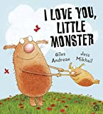 I Love You, Little Monster Giles Andreae