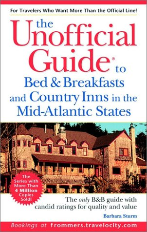 Unofficial Guide to Bed & Breakfasts and Country Inns in the Mid-Atlantic