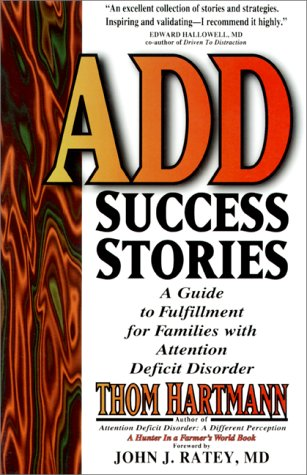 Image for Add Success Stories : A Guide to Fulfillment for Families With Attention Deficit-Disorder : Maps, Guidebooks, and Travelogues for Hunters in This Farmers World