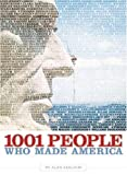 1001 People Who Made America (1426202156) by Axelrod, Alan