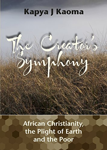 The Creator's Symphony: African Christianty, the plight of Earth and the Poor PDF