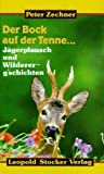 img - for Der Bock auf der Tenne... J gerplausch und Wildererg'schichten. book / textbook / text book