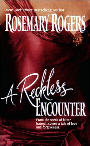Reckless Encounter, ROSEMARY ROGERS
