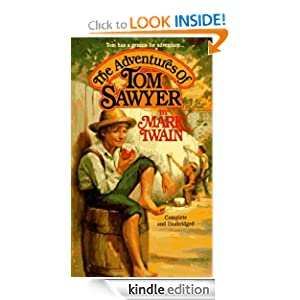 The Adventures of Tom Sawyer (Unabridged Classics) Mark Twain and Alfred Kazin