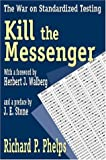 img - for Kill the Messenger: The War on Standardized Testing book / textbook / text book