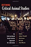 img - for Defining Critical Animal Studies: An Intersectional Social Justice Approach for Liberation (Counterpoints: Studies in the Postmodern Theory of Education) book / textbook / text book