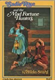 Sadie Rose and the Mad Fortune Hunter