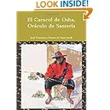 El Caracol de Osha, Or·culo de SanterÌa (Spanish Edition)
