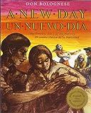 A New Day/Un Nuevo Dia: The Timeless Story of the Nativity/El cuento clasico de la Natividad