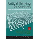 Critical Thinking for Students: Learn the Skills of Analysing, Evaluating and Producing Argumentsby Roy van den Brink-Budgen
