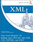 XML: Your Visual Blueprint for Building Expert Websites with XML, CSS, XHTML, and XSLT (Visual Blueprint)