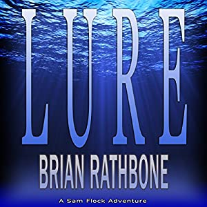 Lure: Sam Flock Adventures, Book 1 | [Brian Rathbone]