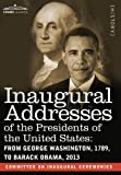 Inaugural Addresses of the Presidents of the United States: From George Washington, 1789, to Barack Obama, 2013 by  Committee on Inaugural Ceremonies