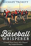 img - for The Baseball Whisperer: A Small-Town Coach Who Shaped Big League Dreams book / textbook / text book