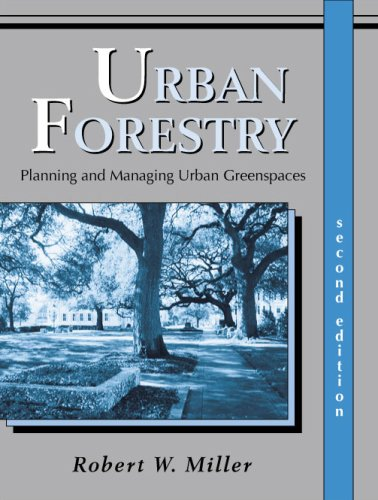 Urban Forestry: Planning and Managing Urban Greenspaces
