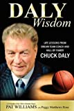 img - for Daly Wisdom: Life lessons from dream team coach and hall-of-famer Chuck Daly by Pat Williams, Peggy Mathews Rose (2010) Paperback book / textbook / text book
