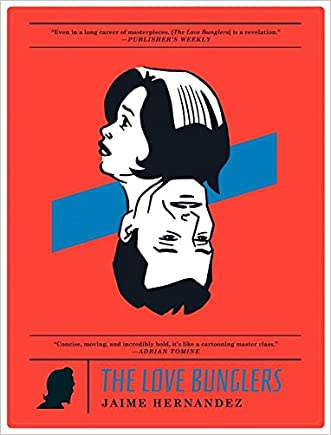 The Love Bunglers (Love & Rockets: New Stories)
