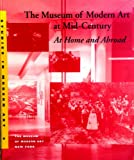 The Museum of Modern Art at Mid-Century: At Home and Abroad (Studies in Modern Art) (0810961334) by Museum of Modern Art (New York, N. Y.)