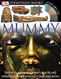 Mummy (Eyewitness Books) (DK Eyewitness Books)