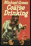 The Art of Coarse Drinking (0099099608) by Michael Green