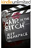 Hair of the Bitch - A dark and twisted thriller