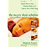 The No-Cry Sleep Solution for Toddlers and Preschoolers: Gentle Ways to Stop Bedtime Battles and Improve Your Child's Sleep ~ Elizabeth Pantley