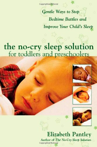 The NoCry Sleep Solution for Toddlers and Preschoolers: Gentle Ways to Stop Bedtime Battles and Improve Your Child's Sleep (Pantley)