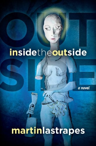 Inside the Outside [Kindle Edition]  by: Martin Lastrapes