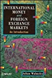 img - for International Money and Foreign Exchange Markets: An Introduction by Julian Walmsley (1996-06-27) book / textbook / text book