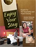 Enjoy Your Stay: English for the Hosp...